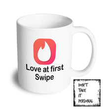 Load image into Gallery viewer, Love at first swipe - Don't take it personal
