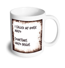 Load image into Gallery viewer, Mayo neighs mug - Don't take it personal