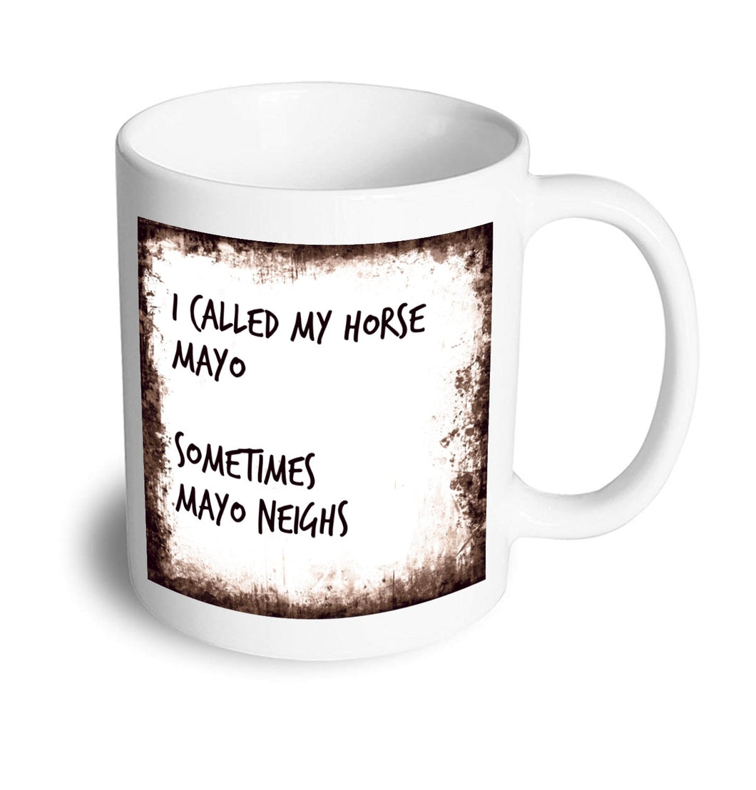 Mayo neighs mug - Don't take it personal