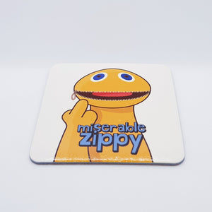Miserable Zippy Coaster - Don't take it personal