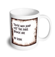 Load image into Gallery viewer, Paris bridge mug - Don't take it personal
