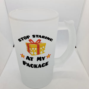 Stop staring at my package Beer Glass - Don't take it personal