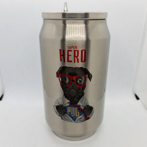 Super Pug Double Wall Stainless Steel Can - Don't take it personal