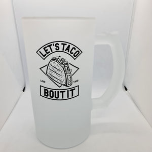 Taco Beer Glass - Don't take it personal
