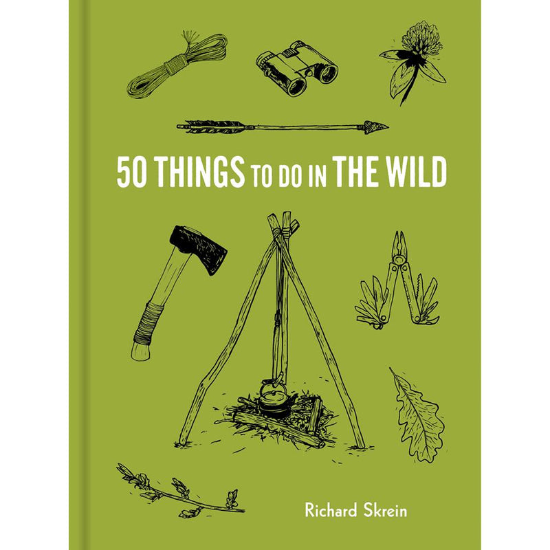 50 Things to Do in the Wild Richard Skrein, Maria Nilsson