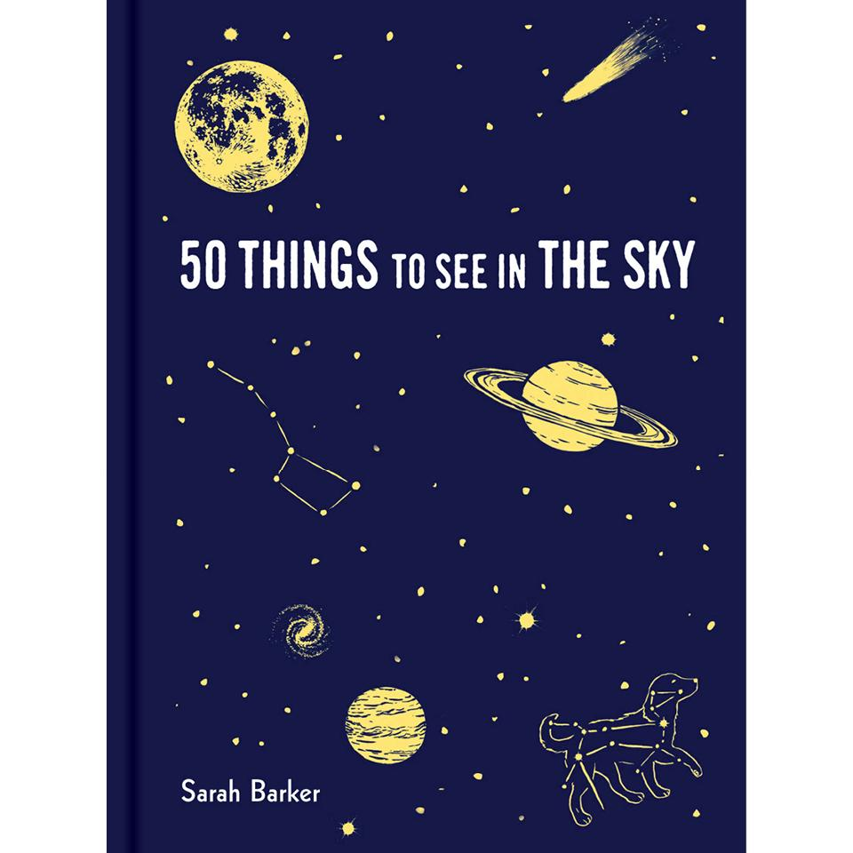 50 Things to See in the Sky Sarah Barker, Maria Nilsson