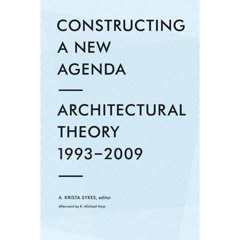 Constructing a New Agenda for Architecture A. Krista Sykes, K. Michael Hays