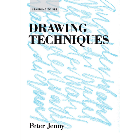 Drawing Techniques Peter Jenny