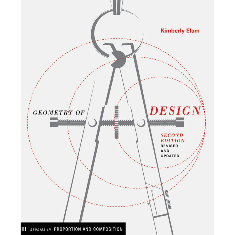 Geometry of Design, Revised and Updated Second Edition Kimberly Elam