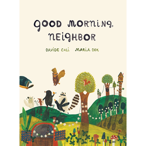 Good Morning, Neighbor Davide Cali, Maria Dek