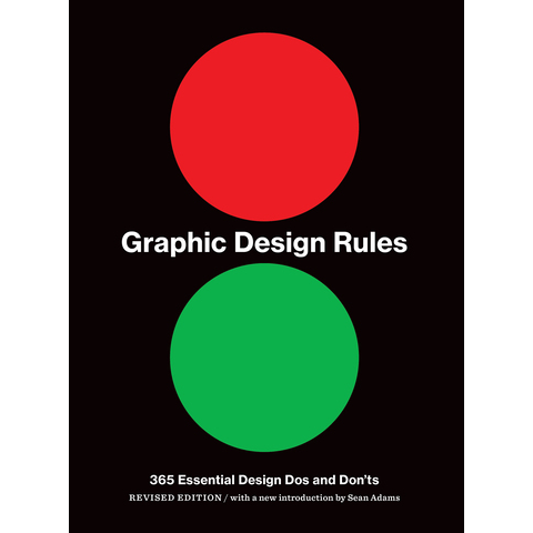Graphic Design Rules Sean Adams, Peter Dawson, John Foster, Tony Seddon