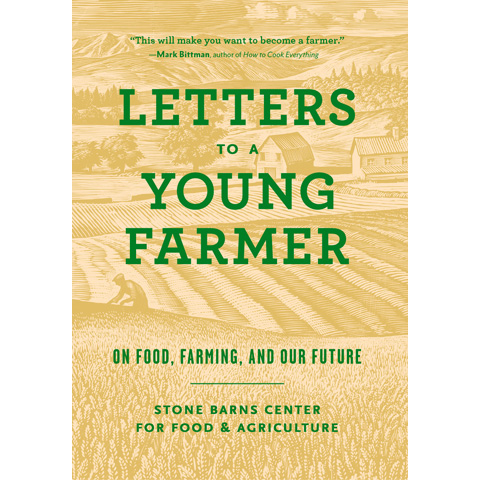 Letters to a Young Farmer Stone Barns Center, Martha Hodgkins