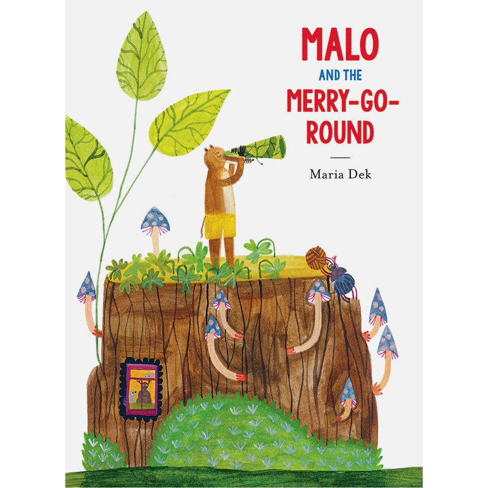 Malo and the Merry-Go-Round Maria Dek