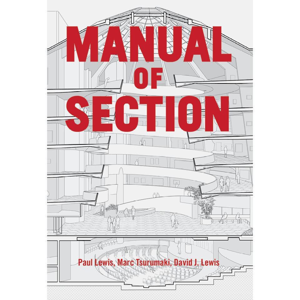 Manual of Section Paul Lewis, Marc Tsurumaki, David J. Lewis,