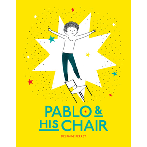 Pablo and His Chair Delphine Perret