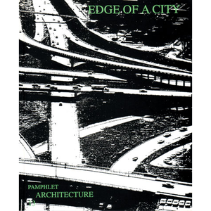 Pamphlet Architecture 13: Edge of a City Steven Holl