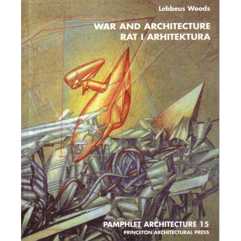 Pamphlet Architecture 15: War and Architecture Lebbeus Woods