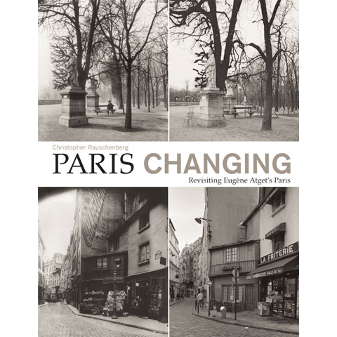 Paris Changing Christopher Rauschenberg