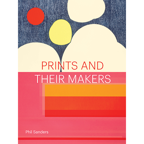 Prints and Their Makers Phil Sanders