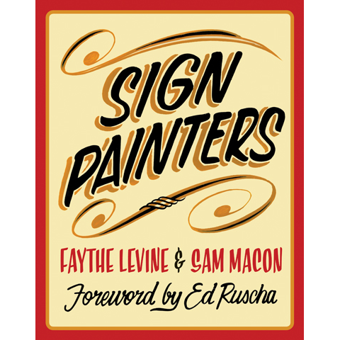 Sign Painters Faythe Levine, Sam Macon