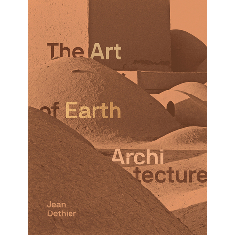 The Art of Earth Architecture Jean Dethier