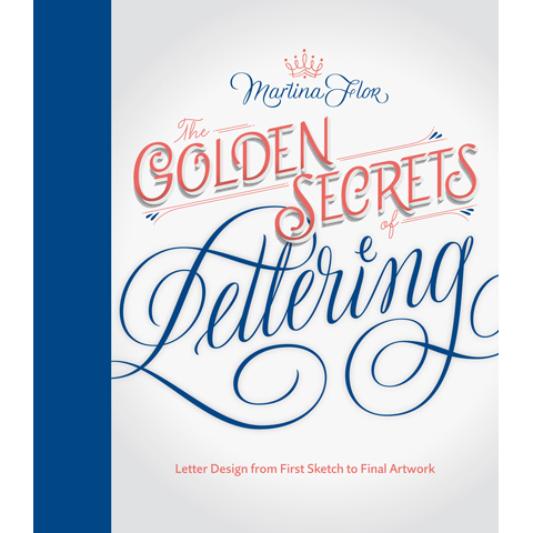 The Golden Secrets of Lettering Martina Flor