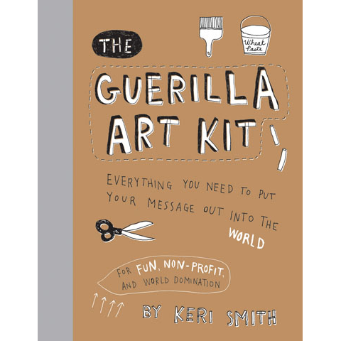 The Guerilla Art Kit Keri Smith