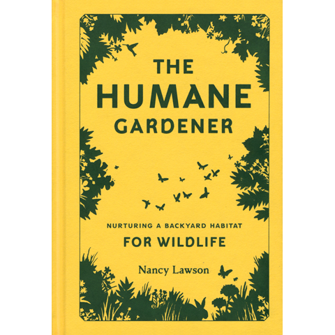 The Humane Gardener Nancy Lawson