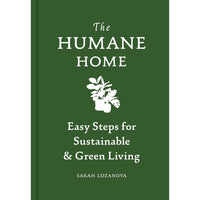 The Humane Home Sarah Lozanova
