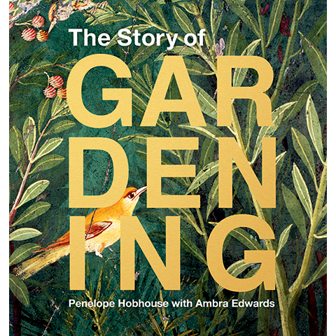 The Story of Gardening Penelope Hobhouse, Ambra Edwards