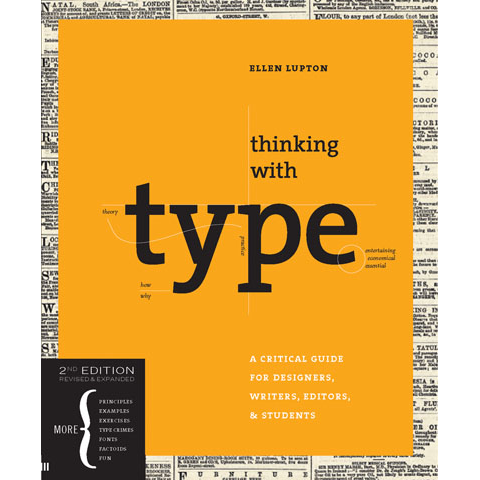 Thinking with Type, Second, Revised, Expanded Edition Ellen Lupton