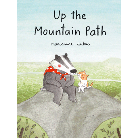 Up the Mountain Path Marianne Dubuc
