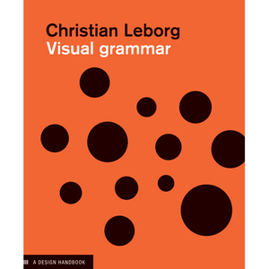 Visual Grammar Christian Leborg