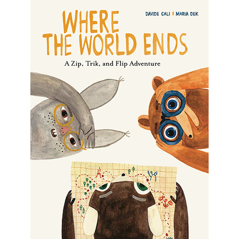 Where the World Ends Davide Cali, Maria Dek
