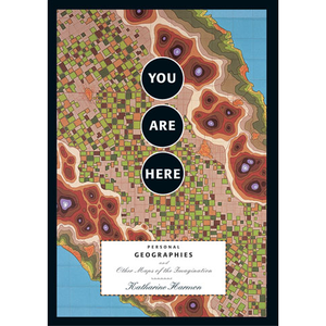 You Are Here Katharine Harmon