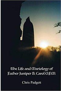 Life and Mariology of Father Juniper B. Carrol, O.F.M. - Digital Download
