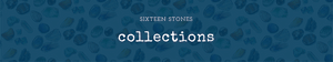 Sixteen Stones - Collections