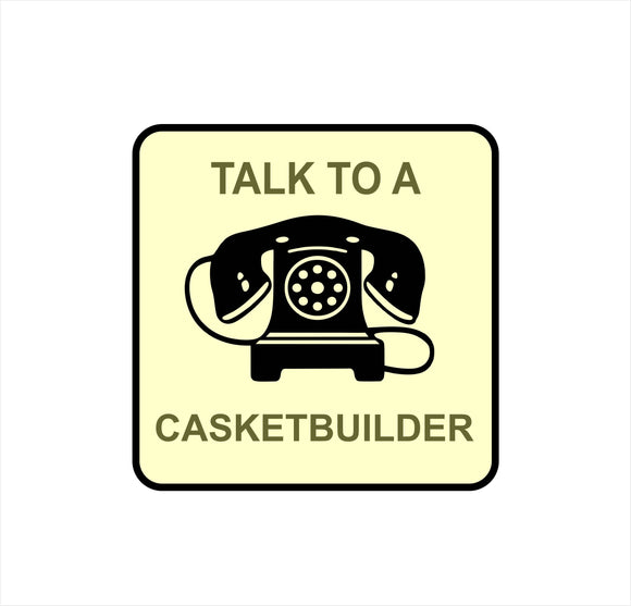 Talk to a Casket builder