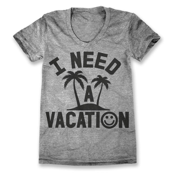 I Need A Vacation / Womens