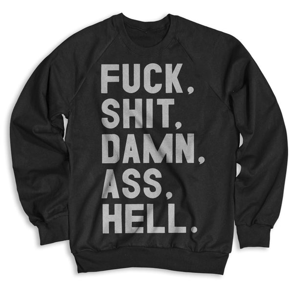 Fuck, Shit, Damn, Ass, Hell / Unisex Crew Neck Sweatshirt
