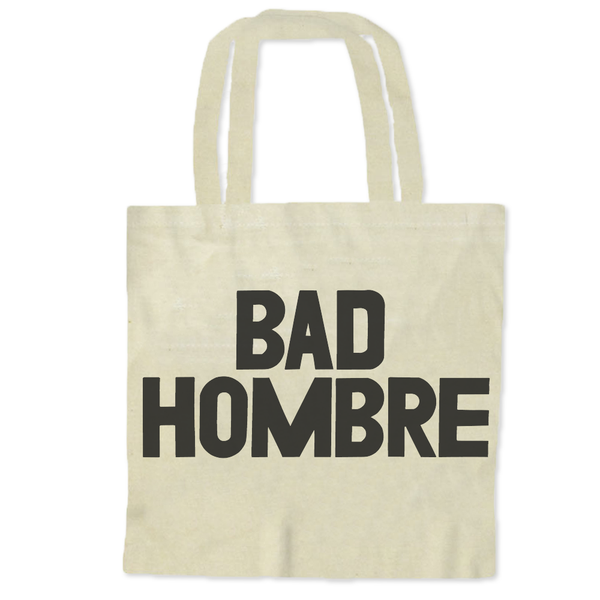 Bad Hombre / Tote Bags