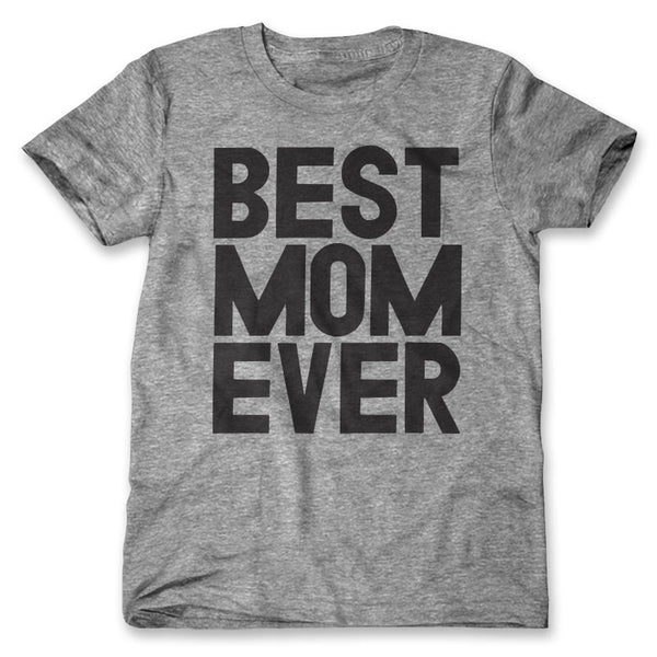 Best Mom Ever / Mens