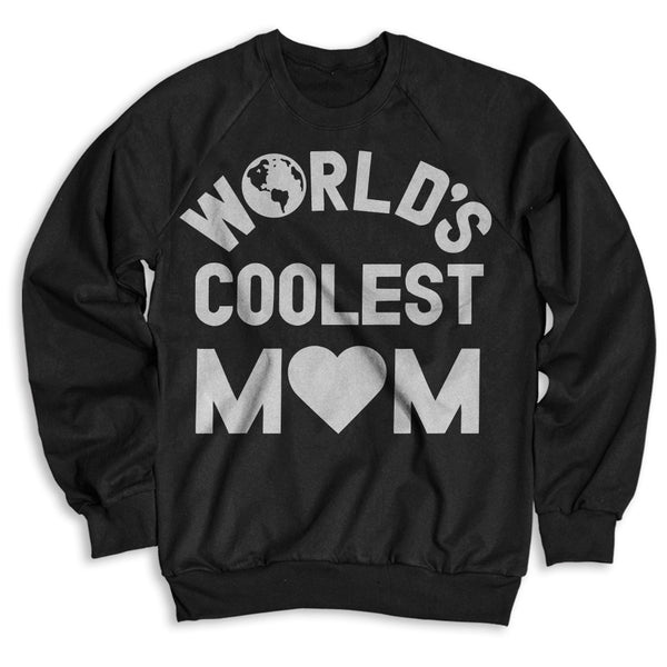 World's Coolest Mom / Unisex Crew Neck Sweatshirt