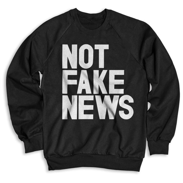Not Fake News / Unisex Crew Neck Sweatshirt