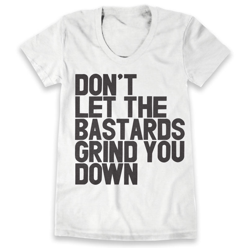 Don't Let The Bastards Grind You Down / Womens