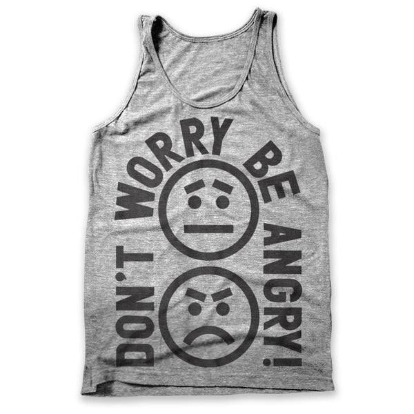 Don't Worry Be Angry / Mens Tank
