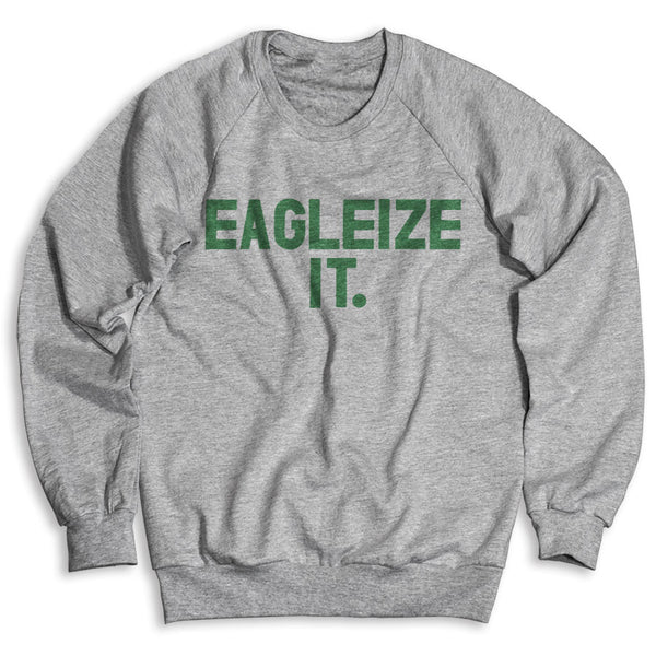 Eagleize It / Unisex Crew Neck Sweatshirt