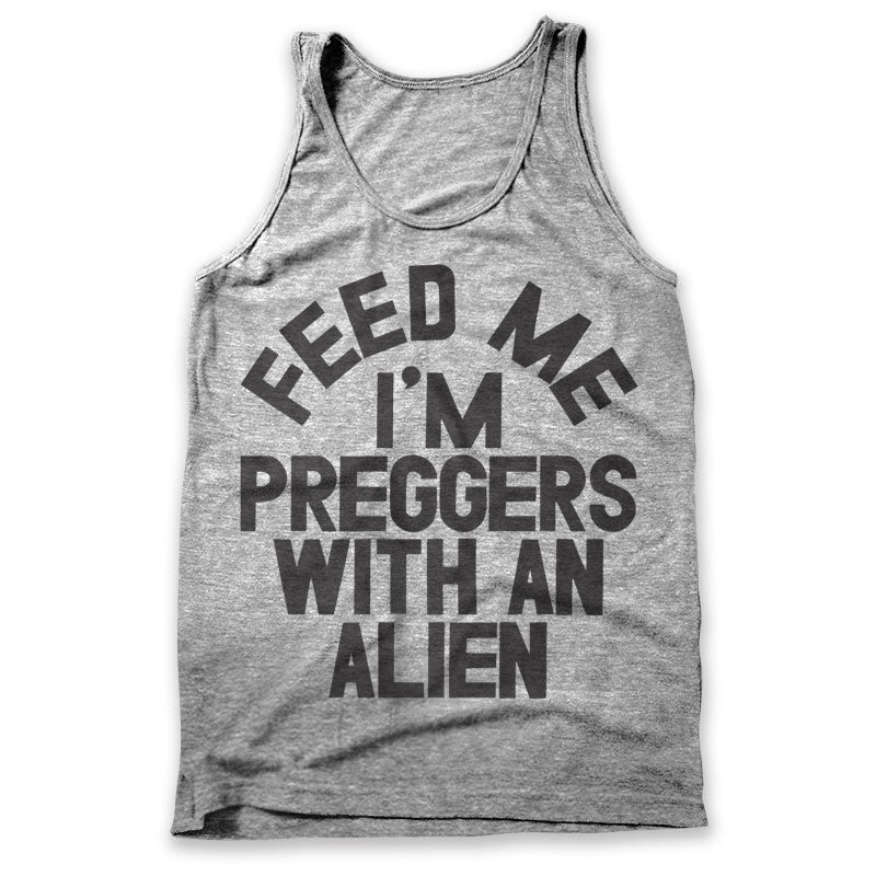 Feed Me I'm Preggers With An Alien / Mens Tank