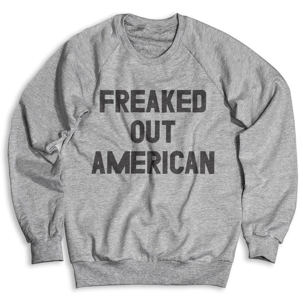Freaked Out American / Unisex Crew Neck Sweatshirt