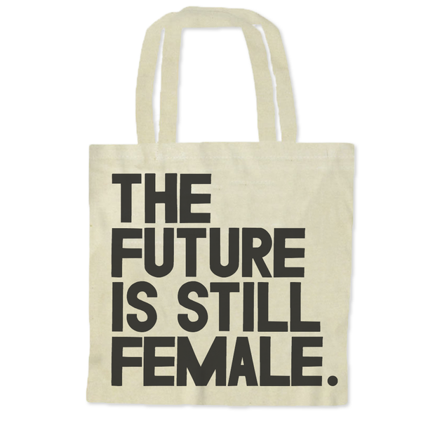 The Future Is Still Female / Tote Bags